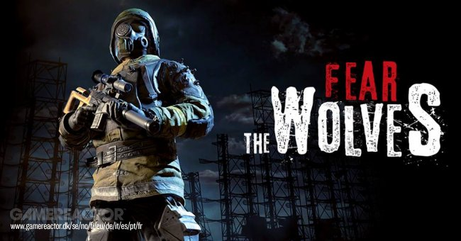 Fear the Wolves : Un battle royal par les créateurs de S.T.A.L.K.E.R