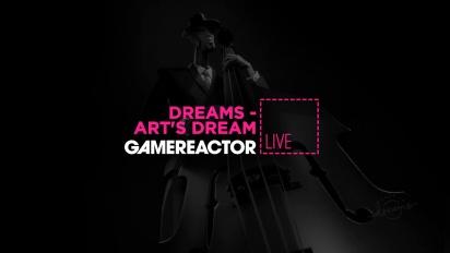 Dreams - Art's Dream Livestream Replay Part 2