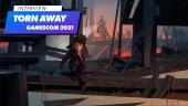 Torn Away - Gamescom 2021 Interview
