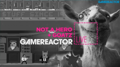 Not A Hero + Goat Simulator: GoatZ - Livestream Replay
