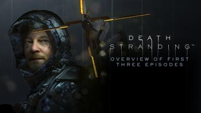 Death Stranding - Retour sur nos trois premiers épisodes