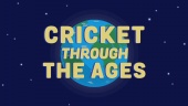 Cricket Through the Ages - Trailer