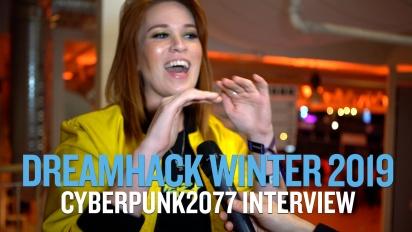 Dreamhack 19 - Itw autour de Cyberpunk 2077